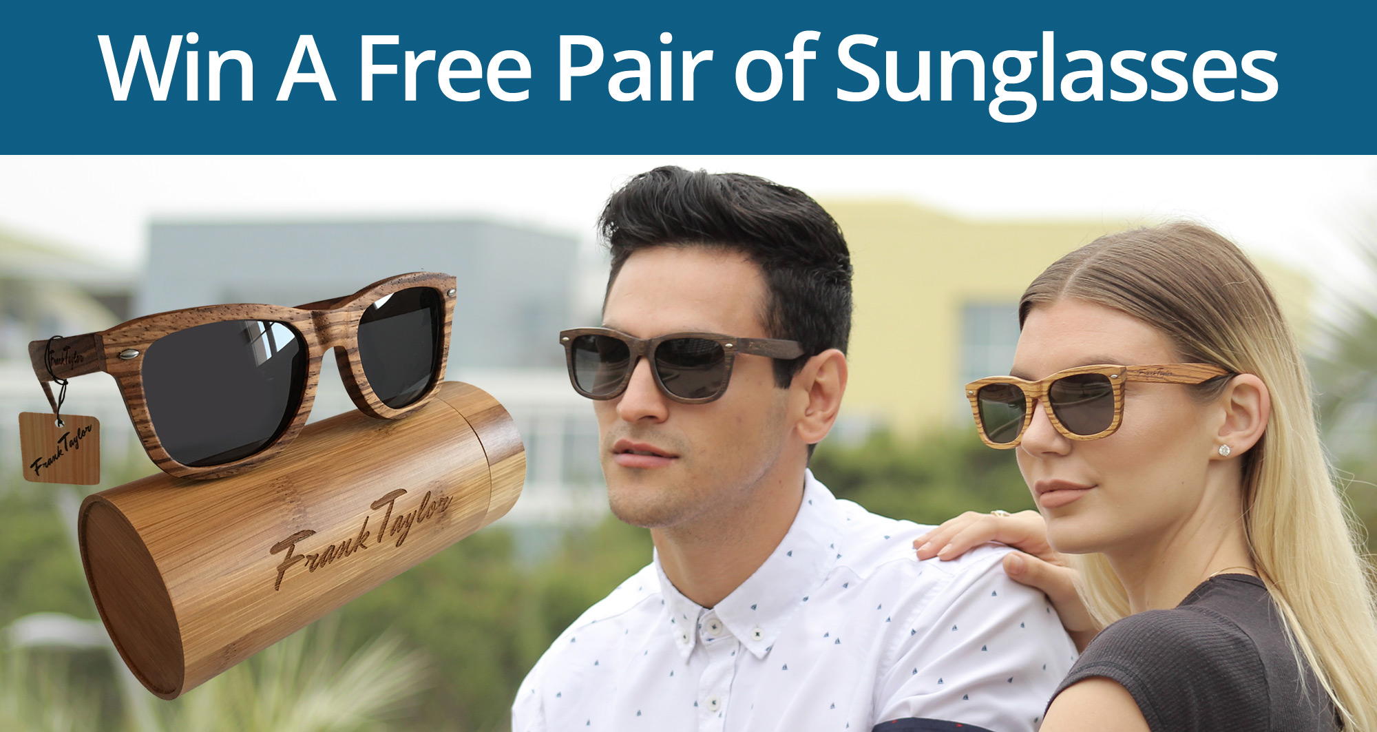 Win a Free of Frank Taylor Wooden Sunglasses